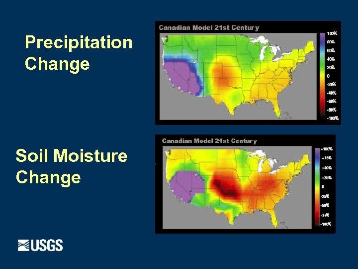 Precipitation Change Soil Moisture Change