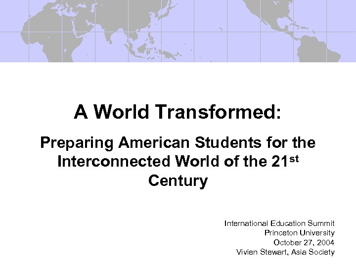 A World Transformed: Preparing American Students for the Interconnected World of the 21 st