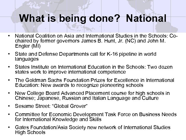 What is being done? National • National Coalition on Asia and International Studies in