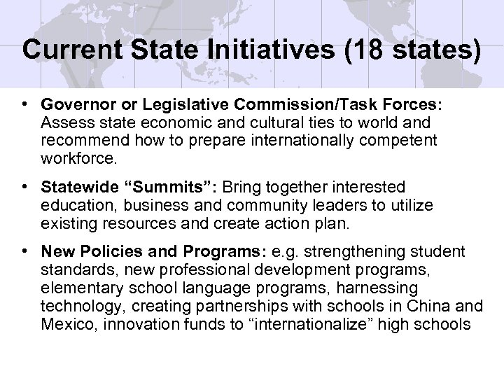 Current State Initiatives (18 states) • Governor or Legislative Commission/Task Forces: Assess state economic