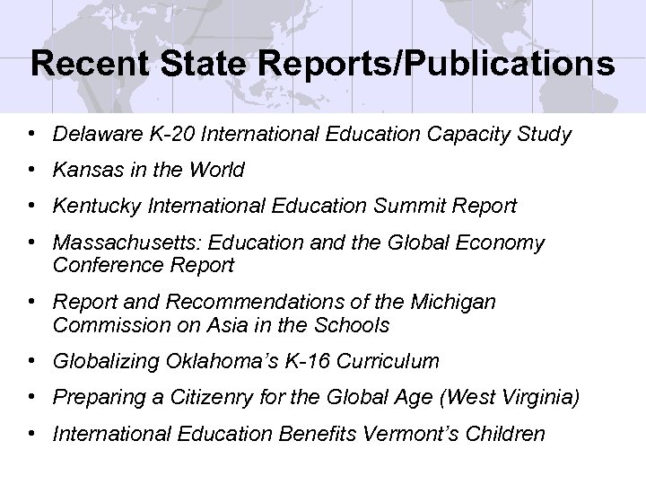 Recent State Reports/Publications • Delaware K-20 International Education Capacity Study • Kansas in the