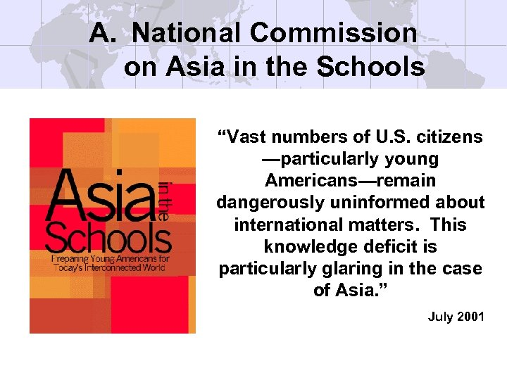 "A. National Commission on Asia in the Schools ""Vast numbers of U. S. citizens"
