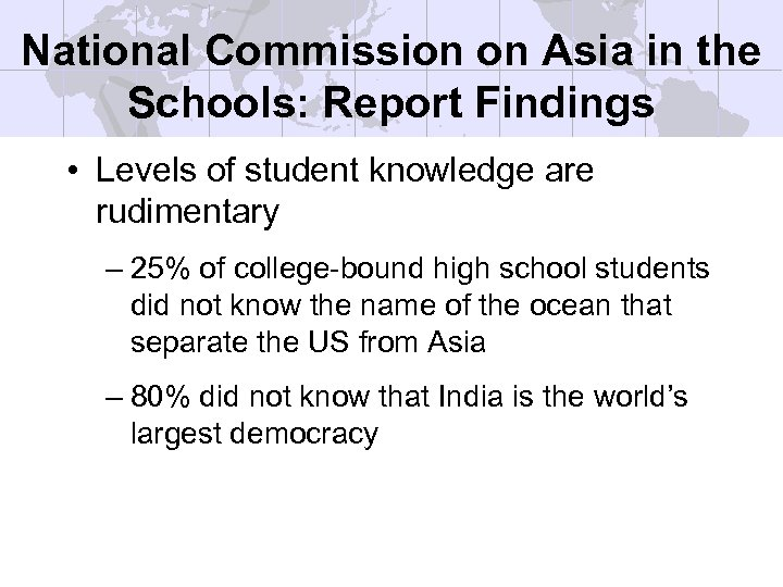 National Commission on Asia in the Schools: Report Findings • Levels of student knowledge