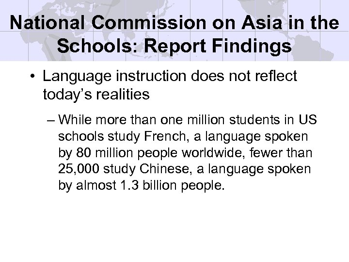National Commission on Asia in the Schools: Report Findings • Language instruction does not