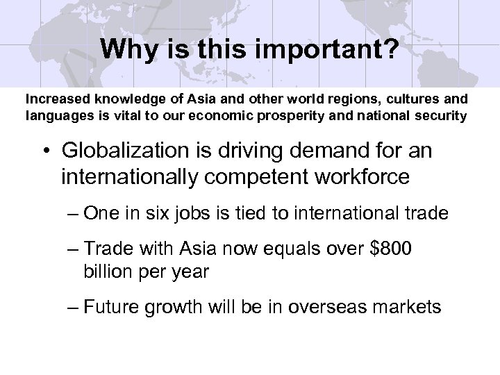 Why is this important? Increased knowledge of Asia and other world regions, cultures and