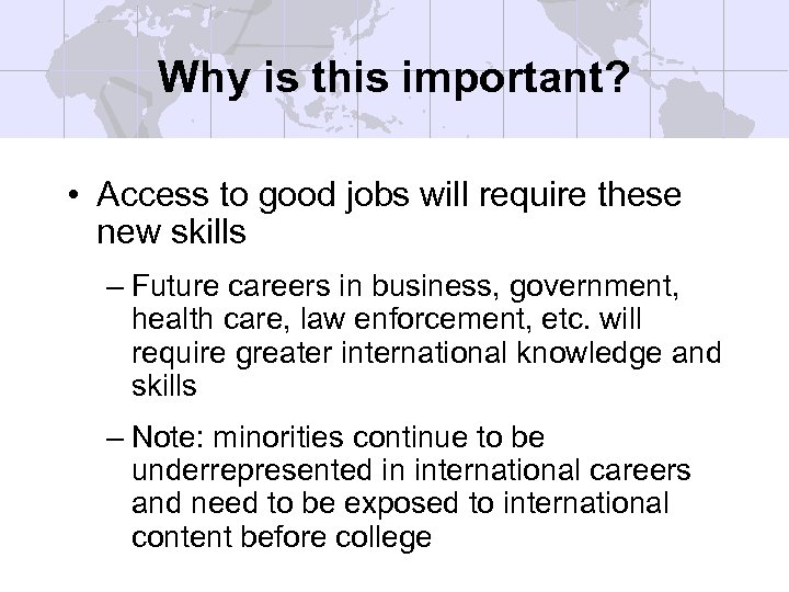 Why is this important? • Access to good jobs will require these new skills