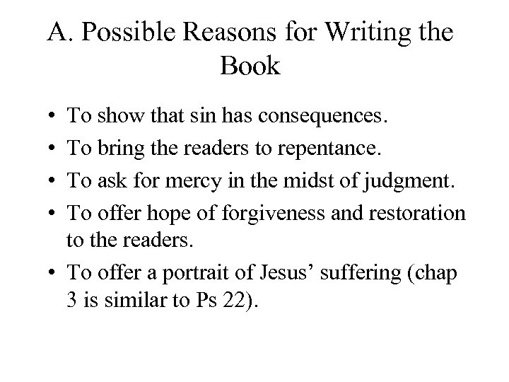 A. Possible Reasons for Writing the Book • • To show that sin has