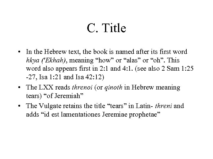 C. Title • In the Hebrew text, the book is named after its first