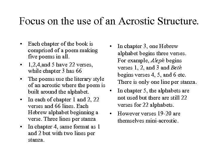 Focus on the use of an Acrostic Structure. • Each chapter of the book