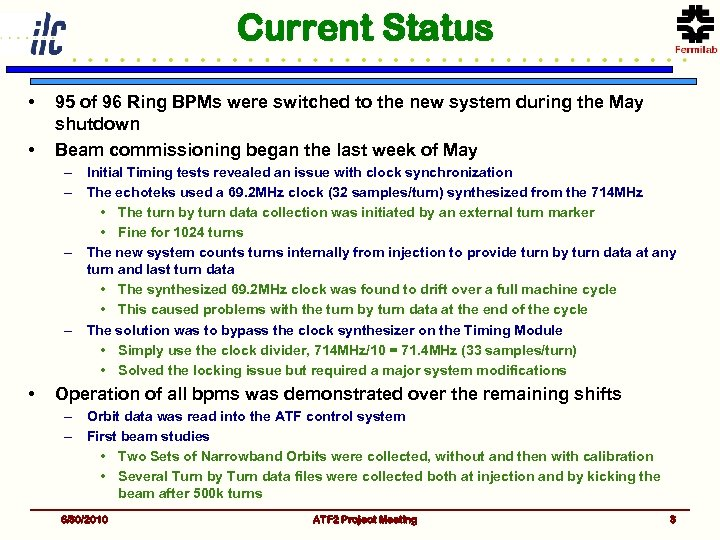 Current Status • • 95 of 96 Ring BPMs were switched to the new