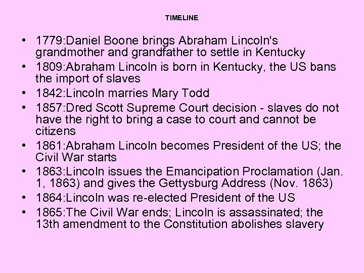 TIMELINE • 1779: Daniel Boone brings Abraham Lincoln's grandmother and grandfather to settle in