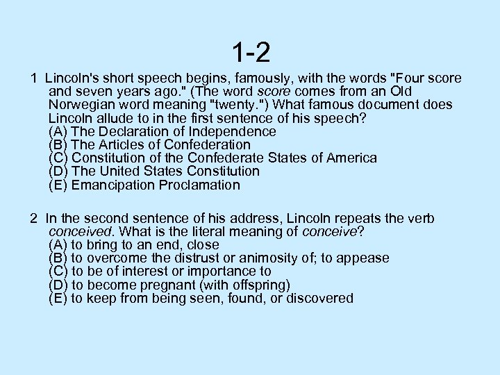 1 -2 1 Lincoln's short speech begins, famously, with the words