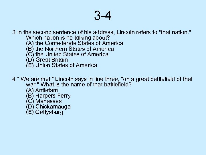 3 -4 3 In the second sentence of his address, Lincoln refers to