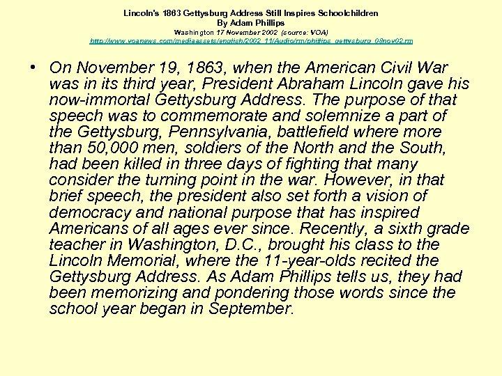 Lincoln's 1863 Gettysburg Address Still Inspires Schoolchildren By Adam Phillips Washington 17 November 2002