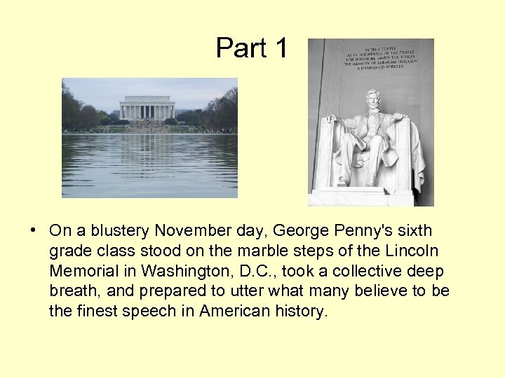 Part 1 • On a blustery November day, George Penny's sixth grade class stood