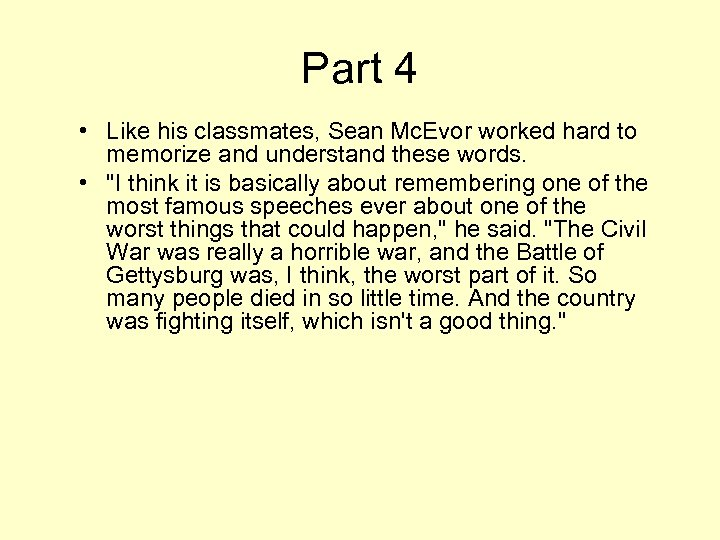 Part 4 • Like his classmates, Sean Mc. Evor worked hard to memorize and