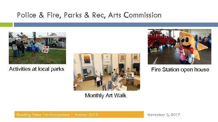 Police & Fire, Parks & Rec, Arts Commission Activities at local parks Fire Station