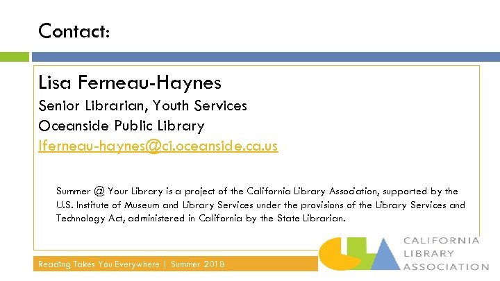 Contact: Lisa Ferneau-Haynes Senior Librarian, Youth Services Oceanside Public Library lferneau-haynes@ci. oceanside. ca. us