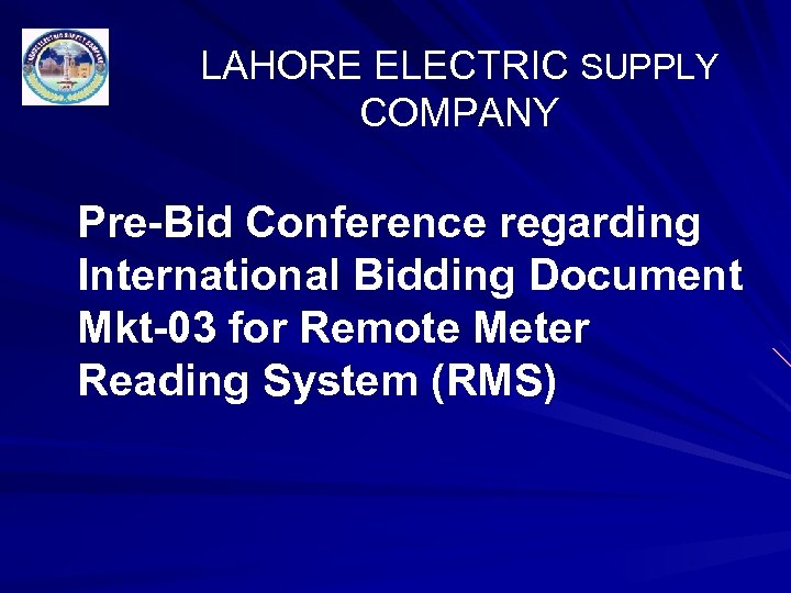 LAHORE ELECTRIC SUPPLY COMPANY Pre-Bid Conference regarding International Bidding Document Mkt-03 for Remote Meter