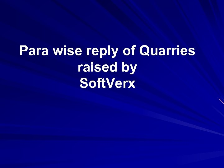 Para wise reply of Quarries raised by Soft. Verx