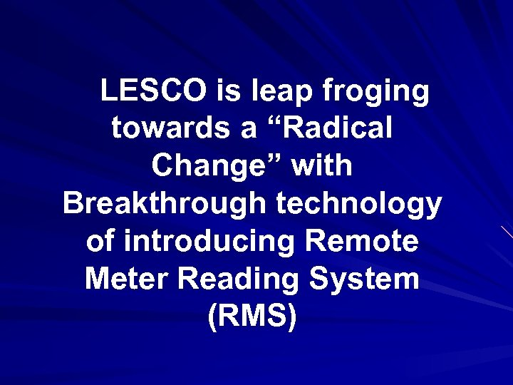 "LESCO is leap froging towards a ""Radical Change"" with Breakthrough technology of introducing Remote"