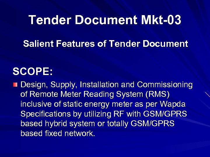 Tender Document Mkt-03 Salient Features of Tender Document SCOPE: Design, Supply, Installation and Commissioning