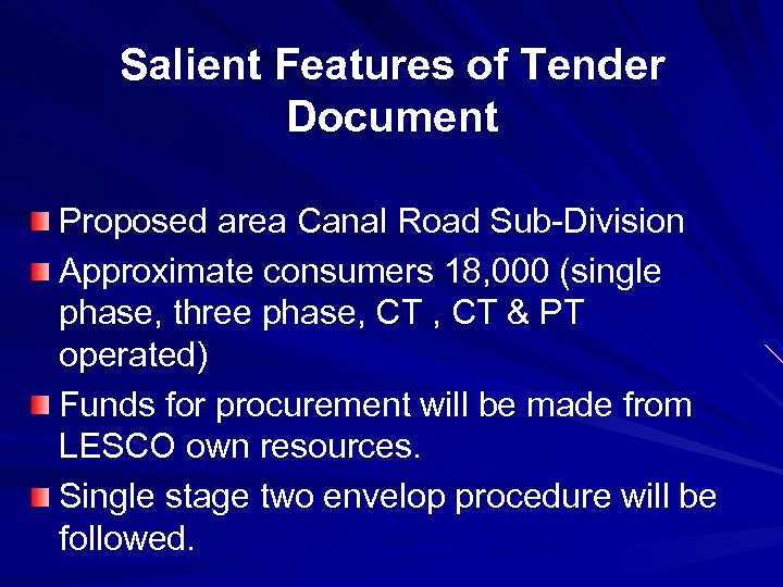 Salient Features of Tender Document Proposed area Canal Road Sub-Division Approximate consumers 18, 000