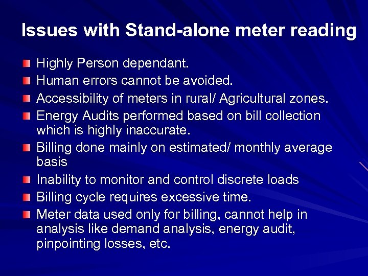Issues with Stand-alone meter reading Highly Person dependant. Human errors cannot be avoided. Accessibility