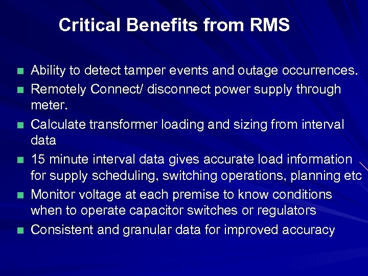 Critical Benefits from RMS n n n Ability to detect tamper events and outage