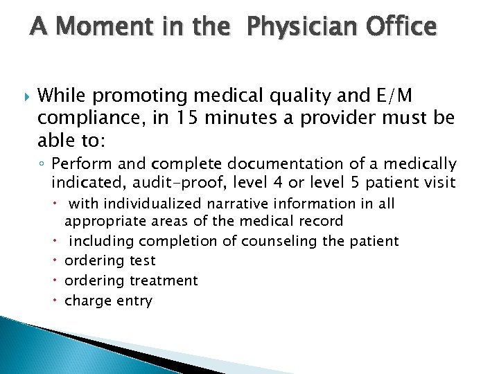A Moment in the Physician Office While promoting medical quality and E/M compliance, in