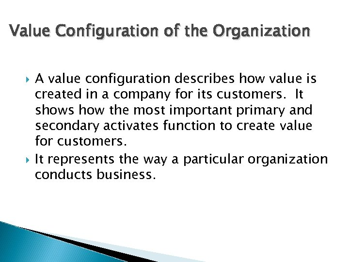 Value Configuration of the Organization A value configuration describes how value is created in