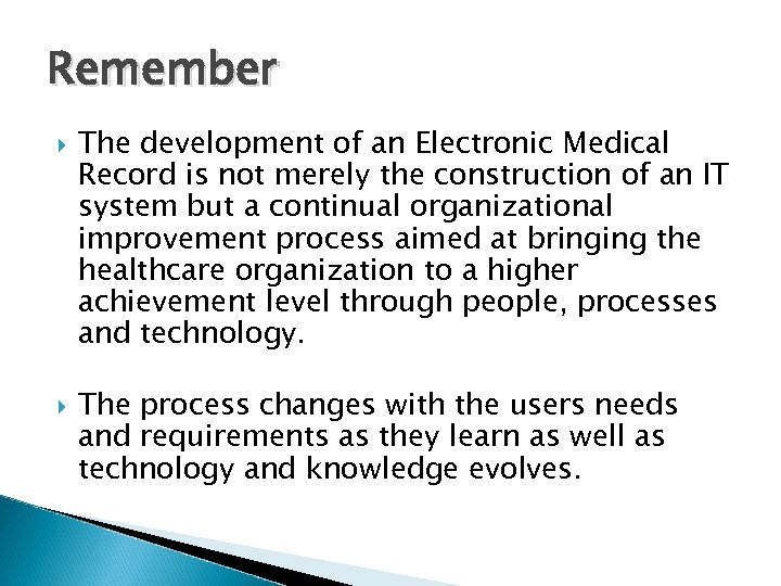 Remember The development of an Electronic Medical Record is not merely the construction of