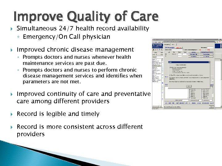 Improve Quality of Care Simultaneous 24/7 health record availability ◦ Emergency/On Call physician