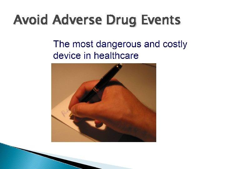 Avoid Adverse Drug Events