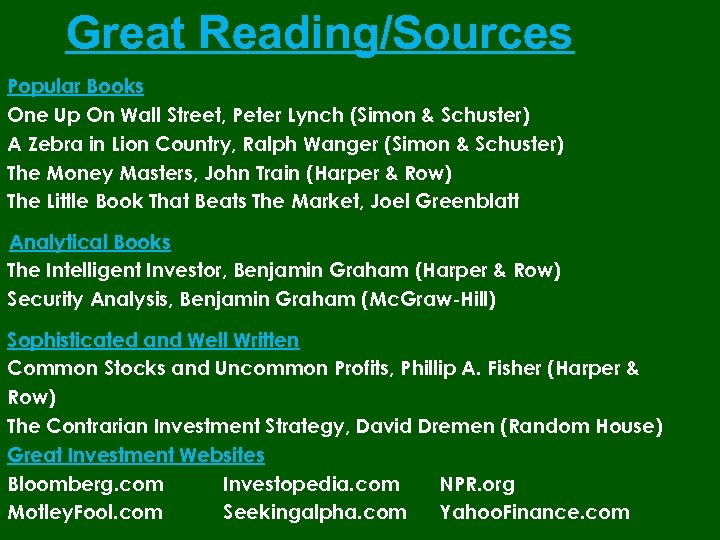 Great Reading/Sources Popular Books One Up On Wall Street, Peter Lynch (Simon & Schuster)