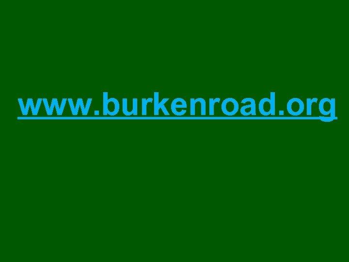 www. burkenroad. org