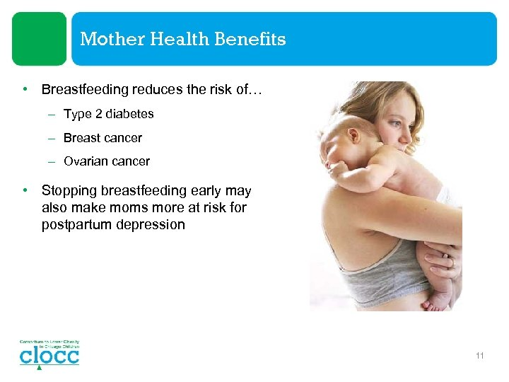 Mother Health Benefits • Breastfeeding reduces the risk of… – Type 2 diabetes –