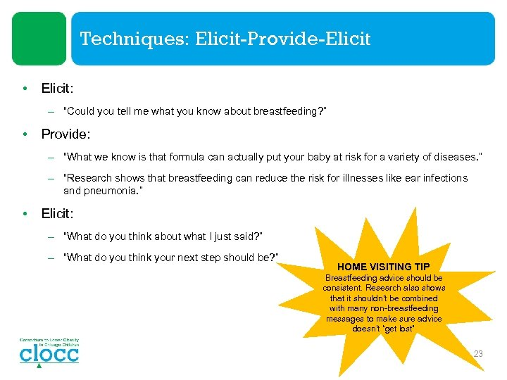 """Techniques: Elicit-Provide-Elicit • Elicit: – """"Could you tell me what you know about breastfeeding?"""