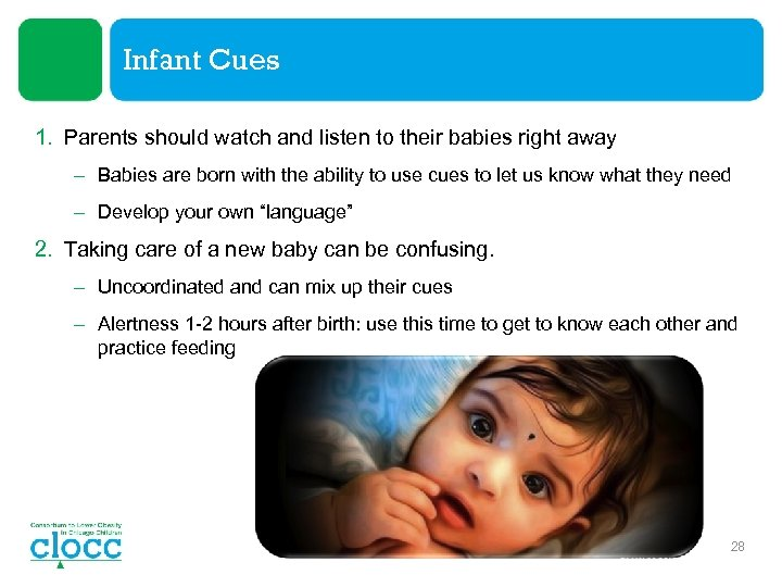 Infant Cues 1. Parents should watch and listen to their babies right away –