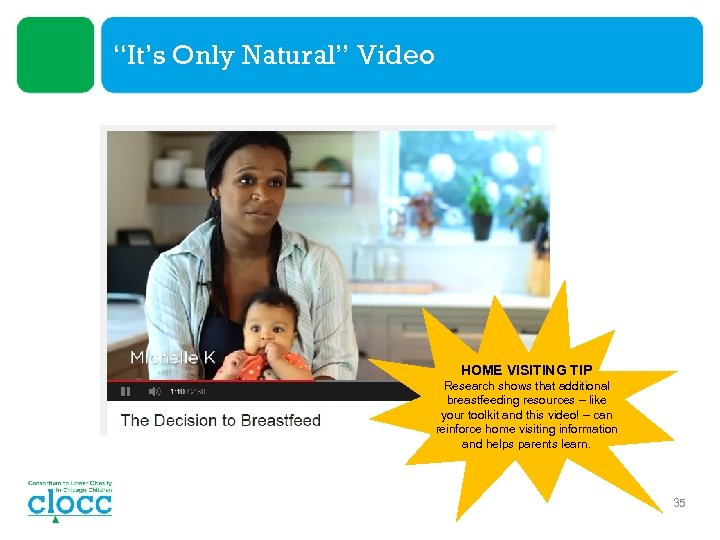 """""""It's Only Natural"""" Video HOME VISITING TIP Research shows that additional breastfeeding resources –"""