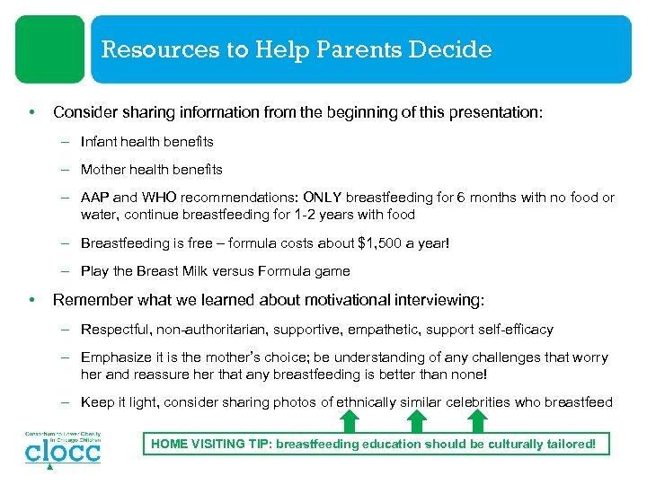 Resources to Help Parents Decide • Consider sharing information from the beginning of this