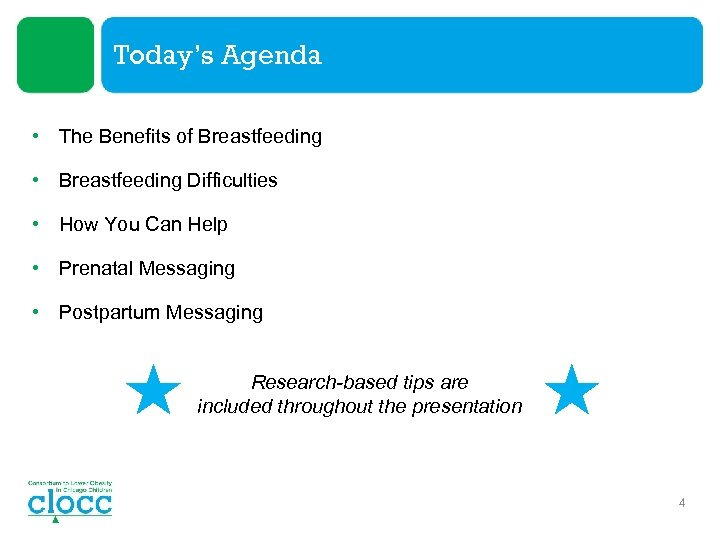 Today's Agenda • The Benefits of Breastfeeding • Breastfeeding Difficulties • How You Can
