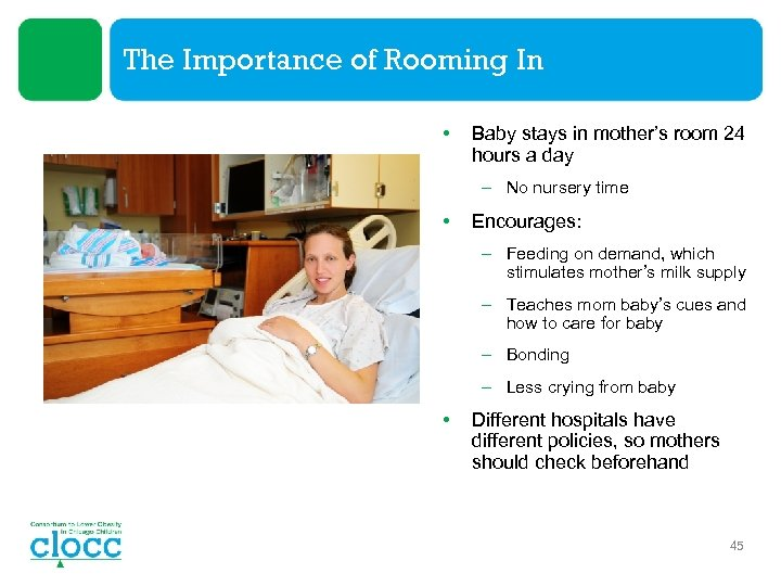 The Importance of Rooming In • Baby stays in mother's room 24 hours a