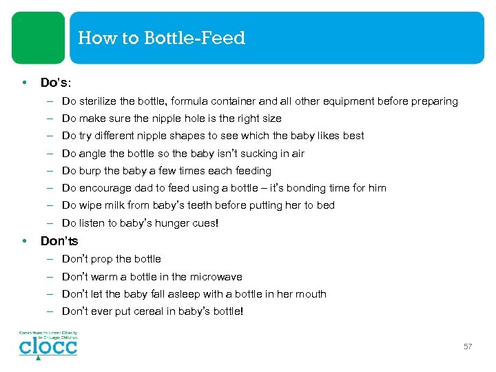 How to Bottle-Feed • Do's: – Do sterilize the bottle, formula container and all