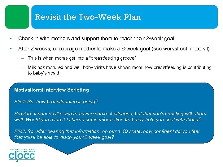 Revisit the Two-Week Plan • Check in with mothers and support them to reach