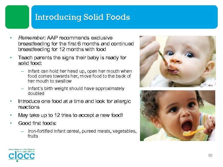 Introducing Solid Foods • Remember: AAP recommends exclusive breastfeeding for the first 6 months