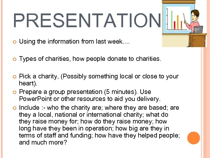 PRESENTATION Using the information from last week. . Types of charities, how people donate
