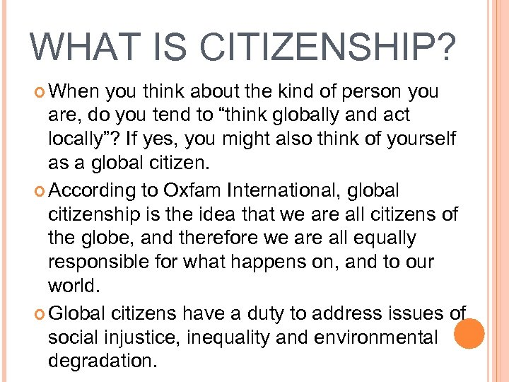 WHAT IS CITIZENSHIP? When you think about the kind of person you are, do