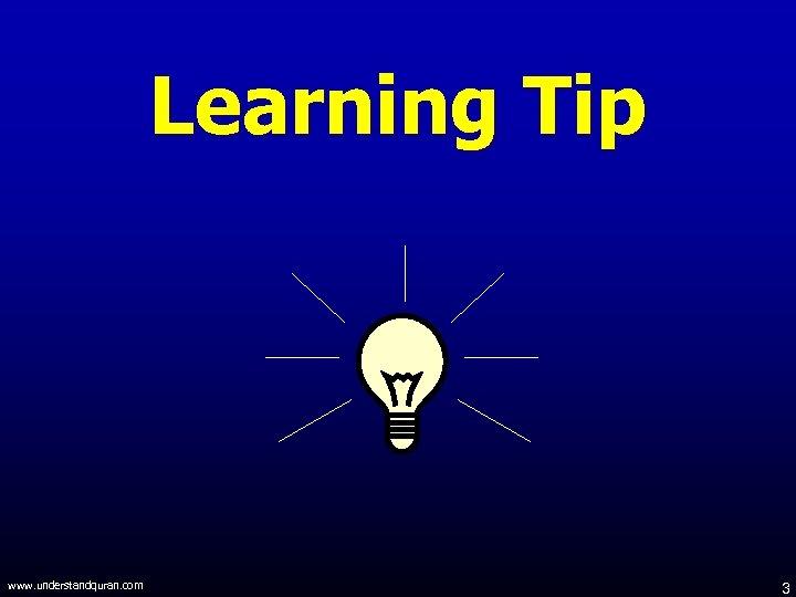 Learning Tip www. understandquran. com 3