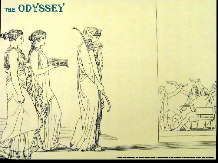 defining the hero is the play the odyssey For your fame has reached broad heaven itself, like that of some illustrious king(page 289,book 19) in homer's epic, the odyssey, odysseus is an epic hero with an epic wife, penelope penelope is also the queen of ithaca, a vital role indeed.